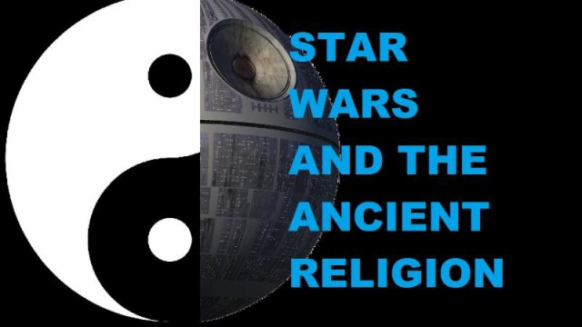 Star Wars and the Ancient Religion